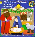 Joy To The World The Story Of Christmas
