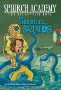 Splurch Academy 04 Trouble with Squids