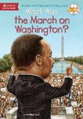 What Was the March on Washington