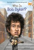 Who Is Bob Dylan