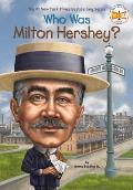 Who Was Milton Hershey