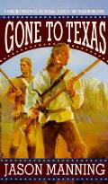 Gone To Texas Flintlock Volume 3