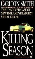 Killing Season The Unsolved Case of New Englands Deadliest Serial Killer