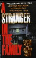 Stranger in the Family A True Story of Murder Madness & Unconditional Love