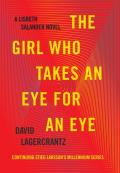 The Girl Who Takes An For An Eye: A Lisbeth Salander Novel, Continuing Stieg Larsson's Millenium Series (#5)