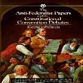 Anti Federalist Papers & the Constitutional Debates