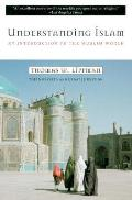 Understanding Islam An Introduction to the Muslim World Third Revised Edition