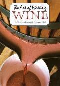 The Art of Making Wine