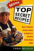 More Top Secret Recipes: More Fabulous Kitchen Clones of America's Favorite Brand-Name Foods