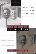 Life on the Color Line The True Story of a White Boy Who Discovered He Was Black