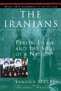 Iranians Persia Islam & the Soul of a Nation