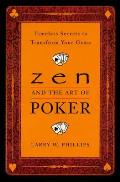 Zen & the Art of Poker Timeless Secrets to Transform Your Game