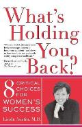 Whats Holding You Back Eight Critical Choices for Womens Success