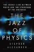 Jazz of Physics The Secret Link...