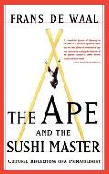 Ape & the Sushi Master Cultural Reflections of a Primatologist