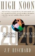 High Noon 20 Global Problems 20 Years to Solve Them