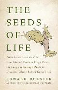 Seeds of Life From Aristotle to Da Vinci from Sharks Teeth to Frogs Pants the Long & Strange Quest to Discover Where Babies Co
