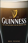 Guinness The 250 Year Quest for the Perfect Pint