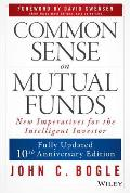 Common Sense on Mutual Funds Fully Updated 10th Anniversary Edition