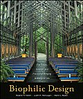 Biophilic Design The Theory Science & Practice of Bringing Buildings to Life
