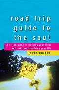 Road Trip Guide to the Soul A 9 Step Guide to Reaching Your Inner Self & Revolutionizing Your Life
