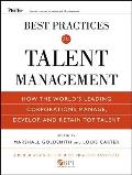 Best Practices in Talent Management How the Worlds Leading Corporations Manage Develop & Retain Top Talent