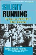 Silent Running My Years on a World War II Attack Submarine
