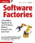 Software Factories Assembling Applications with Patterns Models Frameworks & Tools