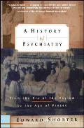 History of Psychiatry From the Era of the Asylum to the Age of Prozac