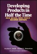 Developing Products in Half the Time New Rules New Tools