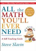 All the Math Youll Ever Need A Self Teaching Guide Revised Edition