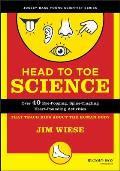 Head to Toe Science: Over 40 Eye-Popping, Spine-Tingling, Heart-Pounding Activities That Teach Kids about the Human Body