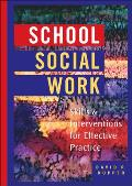 School Social Work Skills & Interventions for Effective Practice