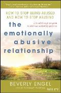 Emotionally Abusive Relationship How to Stop Being Abused & How to Stop Abusing