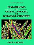 Fundamentals Of General Organic & Biological Chemistry