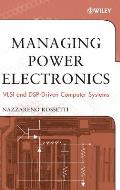 Managing Power Electronics VLSI & DSP Driven Computer Systems