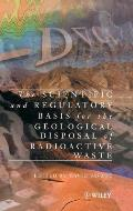 The Scientific and Regulatory Basis for the Geological Disposal of Radioactive Waste