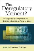 The Deregulatory Moment?: A Comparative Perspective on Changing Campaign Finance Laws