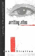 Writing Sites A Genealogy Of The Postm