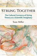 Strung Together: The Cultural Currency of String Theory as a Scientific Imaginary