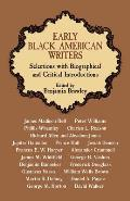 Early Black American Writers Selections With Biographical & Critical Introductions