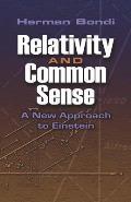 Relativity & Common Sense A New Approach