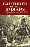Captured by the Indians 15 Firsthand Accounts 1750 1870