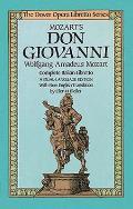 Mozarts Don Giovanni Complete Italian Libretto A Dual Language Edition with New English Translation the Dover Opera Libretto Series