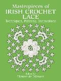 Masterpieces of Irish Crochet Lace Techniques Patterns & Instructions