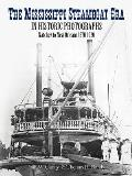 Mississippi Steamboat Era in Historic Photographs Natchez to New Orleans 1870 1920