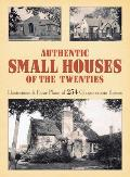 Authentic Small Houses of the Twenties Illustrations & Floor Plans of 254 Characteristic Homes