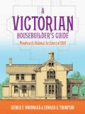 Victorian Housebuilders Guide Woodwards National Architect of 1869