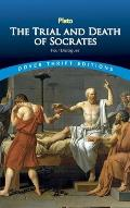 Trial & Death of Socrates Four Dialogues
