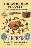 Moscow Puzzles 359 Mathematical Recreations